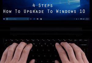 How To Upgrade To Windows 10 4 Steps