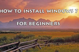 How to Install Windows 7 For Beginners