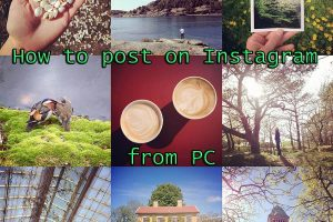 How to post on Instagram from PC Easy For You