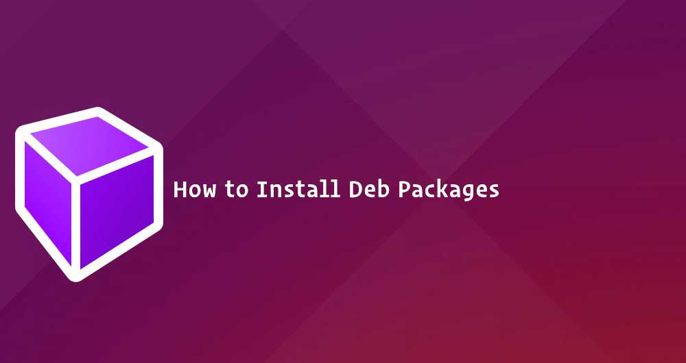 How To Install Deb Files on Ubuntu Linux